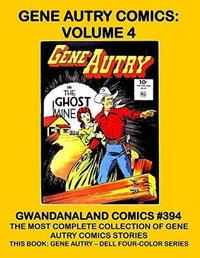 Cover Thumbnail for Gwandanaland Comics (Gwandanaland Comics, 2016 series) #394 - Gene Autry Comics: Volume 4