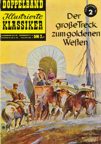 Cover Thumbnail for Illustrierte Klassiker Doppelband [Classics Illustrated] (BSV - Williams, 1958 series) #2 - Der große Treck zum goldenen Westen