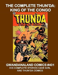 Cover Thumbnail for Gwandanaland Comics (Gwandanaland Comics, 2016 series) #401 - The Complete Thun'da: King of the Congo
