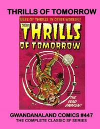 Cover Thumbnail for Gwandanaland Comics (Gwandanaland Comics, 2016 series) #447 - Thrills of Tomorrow