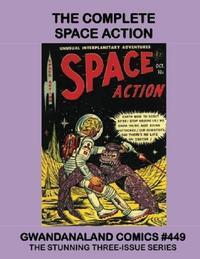 Cover Thumbnail for Gwandanaland Comics (Gwandanaland Comics, 2016 series) #449 - The Complete Space Action
