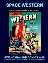 Cover Thumbnail for Gwandanaland Comics (Gwandanaland Comics, 2016 series) #466 - Space Western