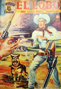 Cover Thumbnail for El Lobo The Man from Nowhere (Cleveland, 1956 series) #1