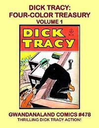 Cover Thumbnail for Gwandanaland Comics (Gwandanaland Comics, 2016 series) #478 - Dick Tracy: Four Color Treasury Volume 1