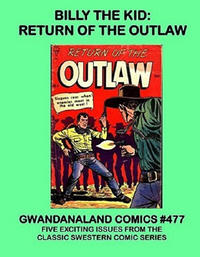 Cover Thumbnail for Gwandanaland Comics (Gwandanaland Comics, 2016 series) #477 - Billy the Kid: Return of the Outlaw