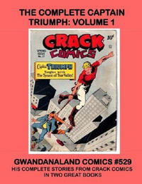 Cover Thumbnail for Gwandanaland Comics (Gwandanaland Comics, 2016 series) #529 - The Complete Captain Triumph: Volume 1