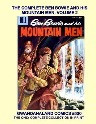 Cover for Gwandanaland Comics (Gwandanaland Comics, 2016 series) #530 - The Complete Ben Bowie and His Mountain Men: Volume 2