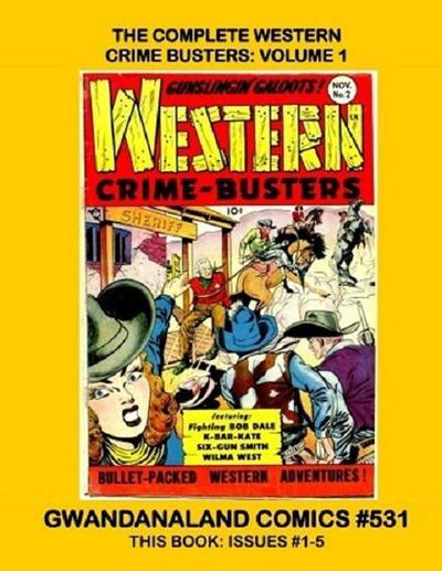 Cover for Gwandanaland Comics (Gwandanaland Comics, 2016 series) #531 - The Complete Western Crime Busters: Volume 1