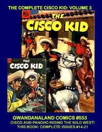 Cover Thumbnail for Gwandanaland Comics (Gwandanaland Comics, 2016 series) #553 - The Complete Cisco Kid: Volume 3