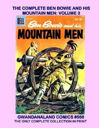 Cover Thumbnail for Gwandanaland Comics (Gwandanaland Comics, 2016 series) #566 - The Complete Ben Bowie and His Mountain Men: Volume 3