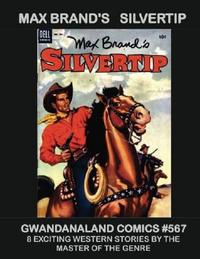 Cover Thumbnail for Gwandanaland Comics (Gwandanaland Comics, 2016 series) #567 - Max Brand's Silvertip