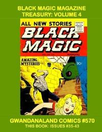 Cover Thumbnail for Gwandanaland Comics (Gwandanaland Comics, 2016 series) #570 - Black Magic Magazine Treasury: Volume 4