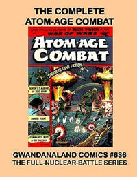 Cover Thumbnail for Gwandanaland Comics (Gwandanaland Comics, 2016 series) #636 - The Complete Atom-Age Combat