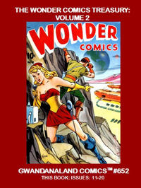 Cover Thumbnail for Gwandanaland Comics (Gwandanaland Comics, 2016 series) #652 - The Wonder Comics Treasury: Volume 2