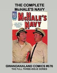 Cover Thumbnail for Gwandanaland Comics (Gwandanaland Comics, 2016 series) #676 - The Complete McHale's Navy
