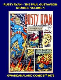 Cover Thumbnail for Gwandanaland Comics (Gwandanaland Comics, 2016 series) #678 - Rusty Ryan -- The Paul Gustavson Stories: Volume 1