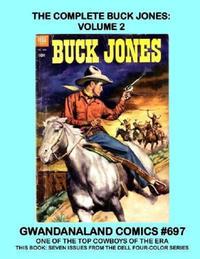 Cover Thumbnail for Gwandanaland Comics (Gwandanaland Comics, 2016 series) #697 - The Complete Buck Jones: Volume 2