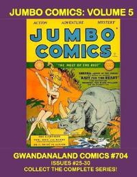 Cover Thumbnail for Gwandanaland Comics (Gwandanaland Comics, 2016 series) #704 - Jumbo Comics: Volume 5