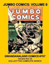 Cover Thumbnail for Gwandanaland Comics (Gwandanaland Comics, 2016 series) #707 - Jumbo Comics: Volume 8