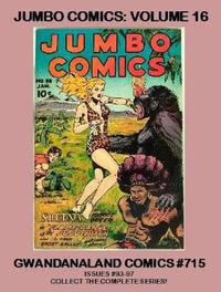 Cover Thumbnail for Gwandanaland Comics (Gwandanaland Comics, 2016 series) #715 - Jumbo Comics: Volume 16