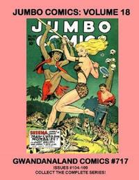 Cover Thumbnail for Gwandanaland Comics (Gwandanaland Comics, 2016 series) #717 - Jumbo Comics: Volume 18