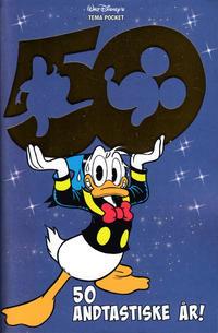 Cover Thumbnail for Donald Duck Tema pocket; Walt Disney's Tema pocket (Hjemmet / Egmont, 1997 series) #[107] - 50 andtastiske år! [Bokhandelutgave]