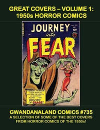 Cover Thumbnail for Gwandanaland Comics (Gwandanaland Comics, 2016 series) #735 - Great Covers -- Volume 1: 1950s Horror Comics