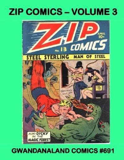 Cover for Gwandanaland Comics (Gwandanaland Comics, 2016 series) #691 - Zip Comics -- Volume 3