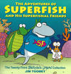 Cover for The Adventures of Superfish and His Superfishal Friends: The Twenty-Third Sherman's Lagoon Collection (Andrews McMeel, 2018 series)