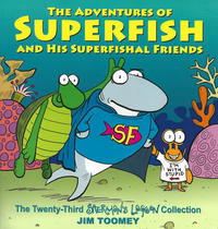 Cover Thumbnail for The Adventures of Superfish and His Superfishal Friends: The Twenty-Third Sherman's Lagoon Collection (Andrews McMeel, 2018 series)