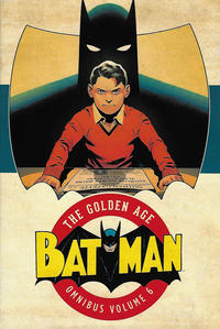 Cover Thumbnail for Batman: The Golden Age Omnibus (DC, 2015 series) #6
