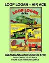 Cover for Gwandanaland Comics (Gwandanaland Comics, 2016 series) #780 - Loop Logan -- Air Ace