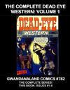 Cover for Gwandanaland Comics (Gwandanaland Comics, 2016 series) #782 - The Complete Dead Eye Western: Volume 1