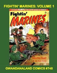 Cover Thumbnail for Gwandanaland Comics (Gwandanaland Comics, 2016 series) #748 - Fightin' Marines: Volume 1