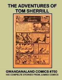 Cover Thumbnail for Gwandanaland Comics (Gwandanaland Comics, 2016 series) #750 - The Adventures of Tom Sherrill