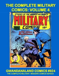 Cover Thumbnail for Gwandanaland Comics (Gwandanaland Comics, 2016 series) #824 - The Complete Military Comics: Volume 4