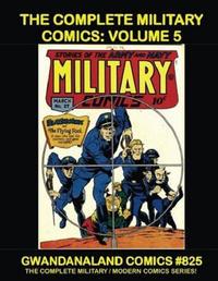 Cover Thumbnail for Gwandanaland Comics (Gwandanaland Comics, 2016 series) #825 - The Complete Military Comics: Volume 5