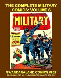 Cover Thumbnail for Gwandanaland Comics (Gwandanaland Comics, 2016 series) #826 - The Complete Military Comics: Volume 6