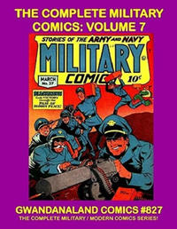 Cover Thumbnail for Gwandanaland Comics (Gwandanaland Comics, 2016 series) #827 - The Complete Military Comics: Volume 7