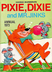 Cover Thumbnail for Hanna Barbera's Pixie, Dixie and Mr. Jinks Annual (World Distributors, 1973 ? series) #1973