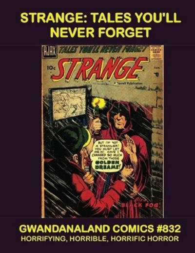Cover for Gwandanaland Comics (Gwandanaland Comics, 2016 series) #832 - Strange: Tales You'll Never Forget