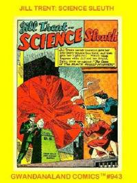 Cover Thumbnail for Gwandanaland Comics (Gwandanaland Comics, 2016 series) #943 - Jill Trent: Science Sleuth