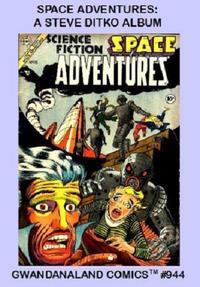 Cover Thumbnail for Gwandanaland Comics (Gwandanaland Comics, 2016 series) #944 - Space Adventures: A Steve Ditko Album
