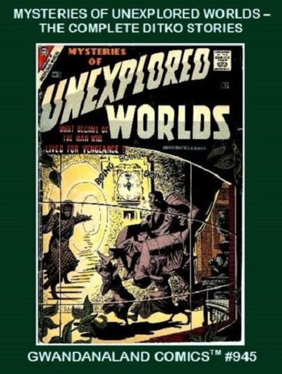 Cover for Gwandanaland Comics (Gwandanaland Comics, 2016 series) #945 - Mysteries of Unexplored Worlds -- The Complete Ditko Stories