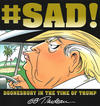 Cover for #Sad!: Doonesbury in the Time of Trump (Andrews McMeel, 2018 series)