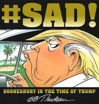 Cover Thumbnail for #Sad!: Doonesbury in the Time of Trump (Andrews McMeel, 2018 series)