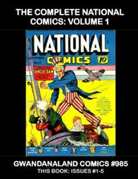 Cover Thumbnail for Gwandanaland Comics (Gwandanaland Comics, 2016 series) #985 - The Complete National Comics: Volume 1