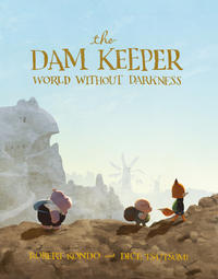 Cover Thumbnail for The Dam Keeper (First Second, 2017 series) #2 - World Without Darkness