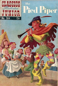 Cover Thumbnail for Classics Illustrated Junior (Gilberton, 1953 series) #504 - The Pied Piper
