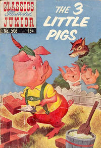 Cover Thumbnail for Classics Illustrated Junior (Gilberton, 1953 series) #506 - The Three Little Pigs